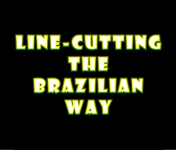 Line-Cutting the Brazilian Way: No Extra Cost Required — Only Extra Age